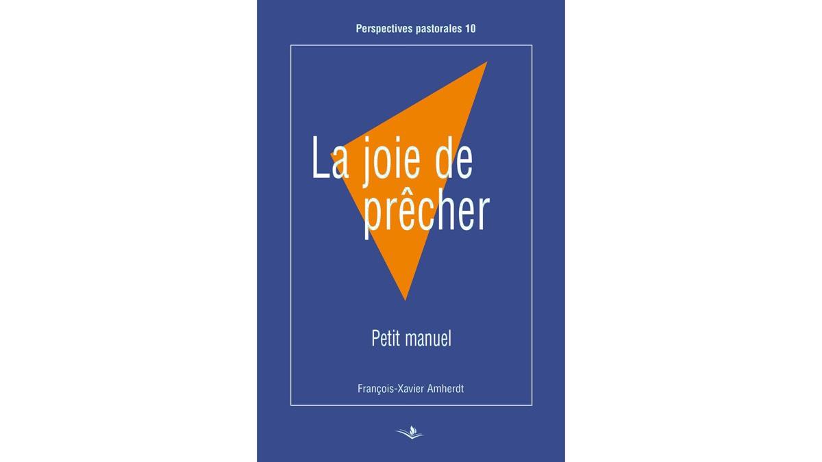 La joie de prêcher – François-Xavier Amherdt