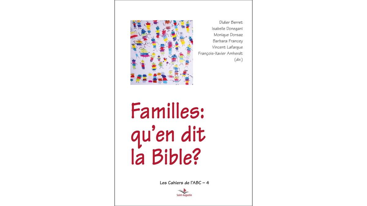 Familles: qu'en dit la Bible ? –Equipe de l'ABC