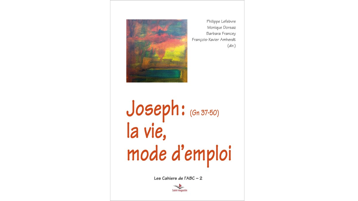 Joseph: la vie, mode d'emploi – Equipe de l'ABC