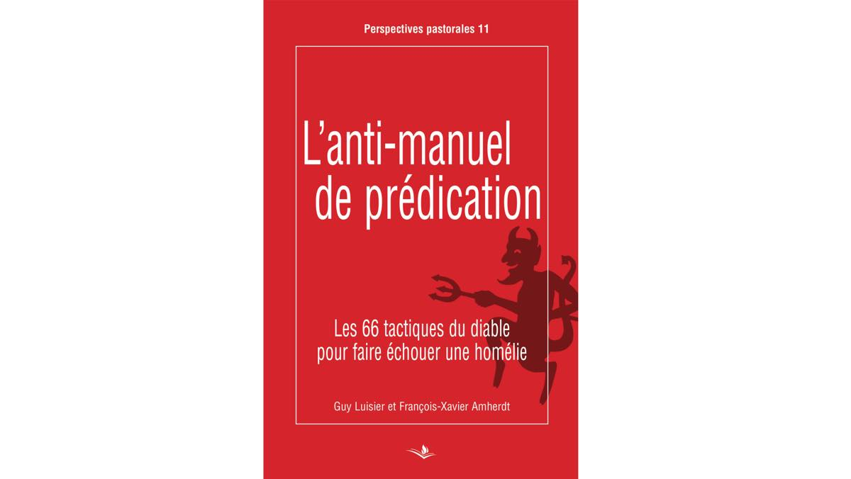 L'anti-manuel de prédication – Guy Luisier et François-Xavier Amherdt