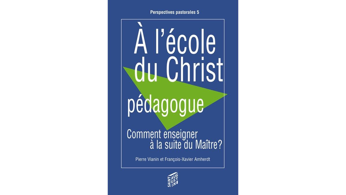 A l'école du Christ pédagogue – Pierre Vianin