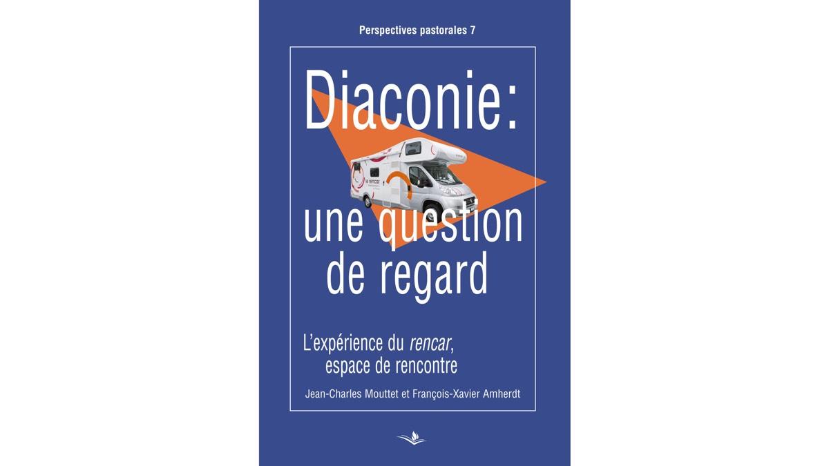 Diaconie: une question de regard – Jean-Charles Mouttet et François-Xavier Amherdt