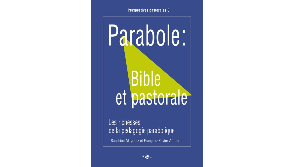 Parabole: Bible et pastorale – Sandrine Mayoraz-Cheseaux