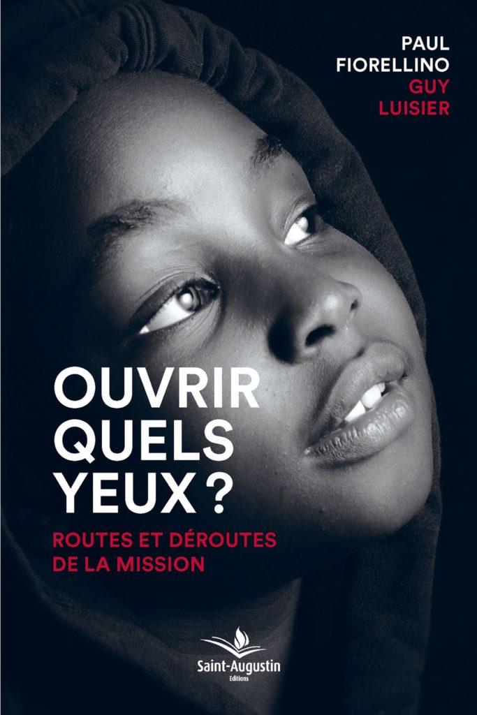 «Ouvrir quels yeux? – Routes et déroutes de la mission» par Paul Fiorellino et Guy Luisier