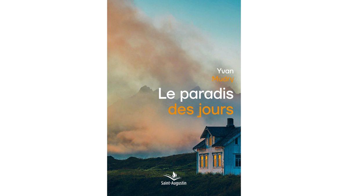 Le paradis des jours – Yvan Mudry