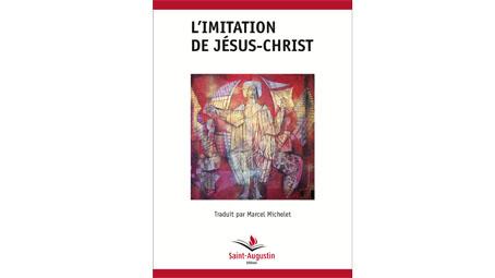 L'imitation de Jésus-Christ – Traduit par Marcel Michelet