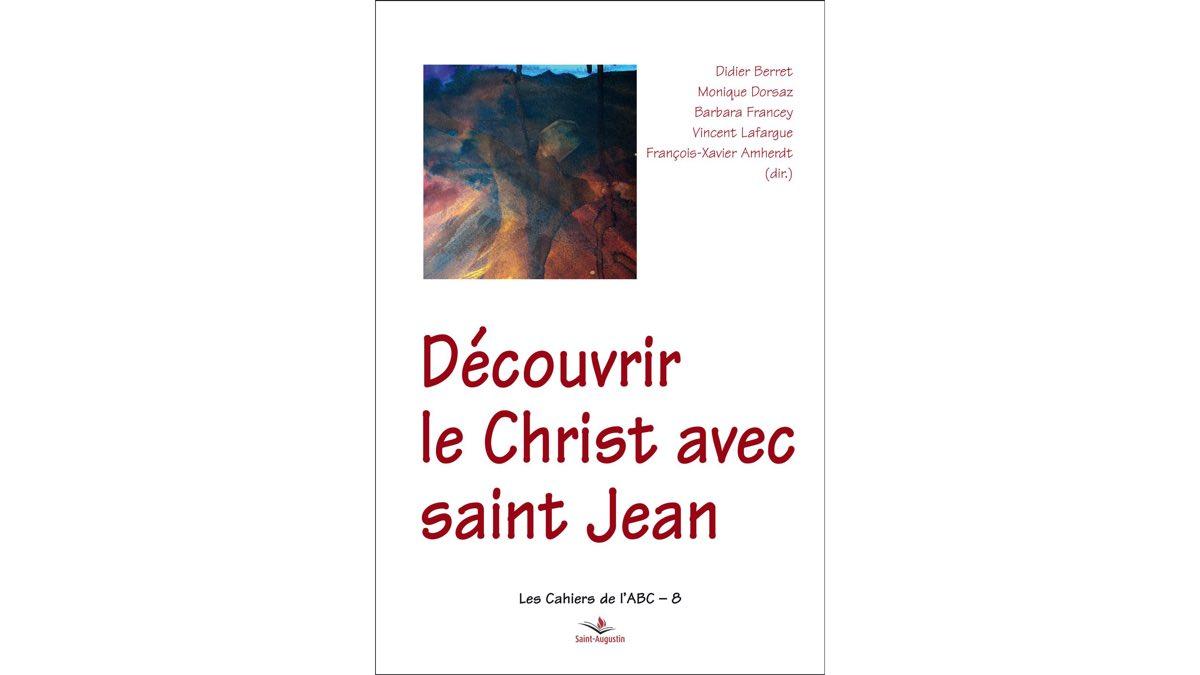 Découvrir le Christ avec saint Jean – Equipe de l'ABC