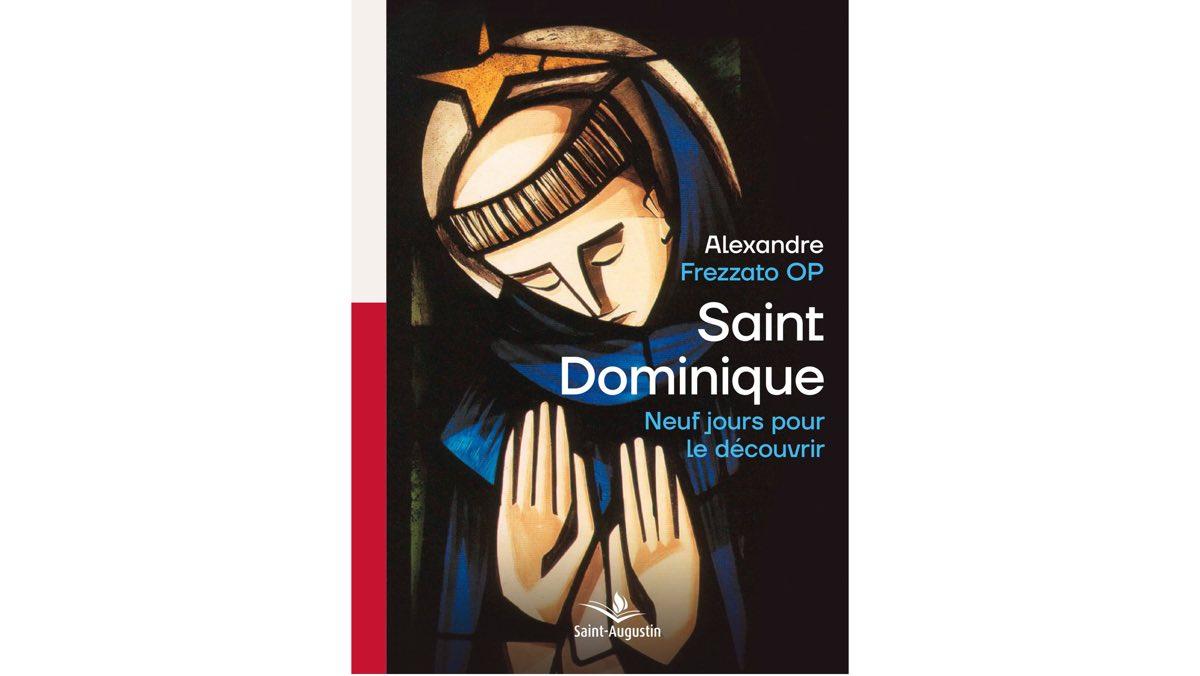 Neuf jours pour découvrir saint Dominique – Alexandre Frezzato